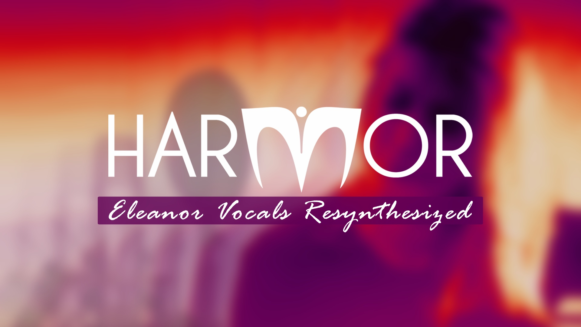 Harmor | Eleanor Vocals
