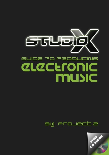 The Studio-X Guide to Producing Electronic Music Book Cover